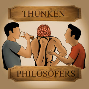 Thunken Philosofers Podcast